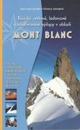 Laroche Jean-Louis, Lelongová Florence: Mont Blanc - Klasické sněhové, ledovcové a kombinované výstu