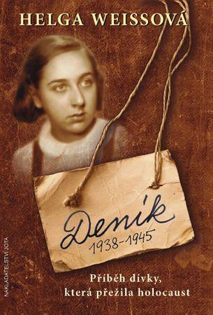 Weissová Helga: Deník 1938–1945 - Příběh dívky, která přežila holocaust
