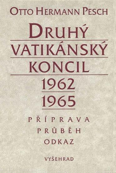 Pesch Otto Hermann: Druhý vatikánský koncil 1962-1965 - Příprava - průběh - odkaz