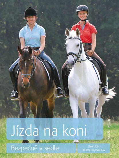 König-Bunková Ina von: Jízda na koni - Bezpečně v sedle