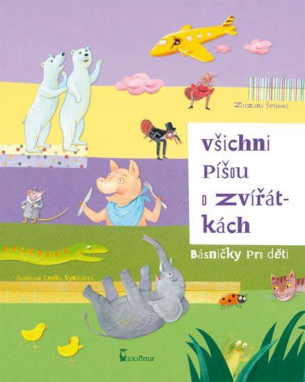 Špůrová Zuzana: Všichni píšou o zvířátkách (básničky pro děti)