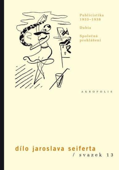 Seifert Jaroslav: Publicistika 1933–1938 - Dílo Jaroslava Seiferta