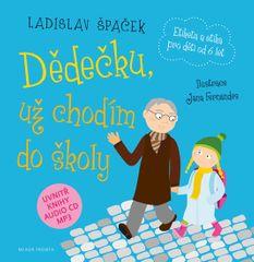 Špaček Ladislav: Dědečku, už chodím do školy + CDmp3