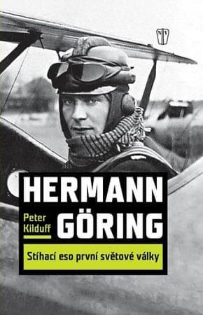 Kilduff Peter: Hermann Göring - Stíhací eso první světové války