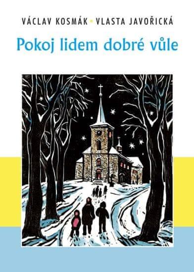 Kosmák Václav, Javořická Vlasta: Pokoj lidem dobré vůle