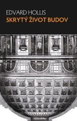 Hollis Edvard: Skrytý život budov