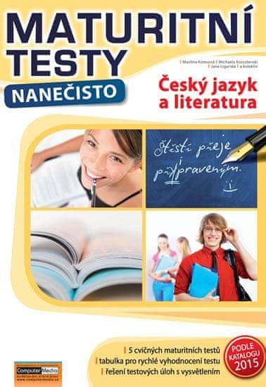 Komsová Martina a kolektiv: Český jazyk a literatura - Maturitní testy nanečisto