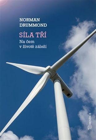 Drummond Norman: Síla tří - Na čem v životě záleží
