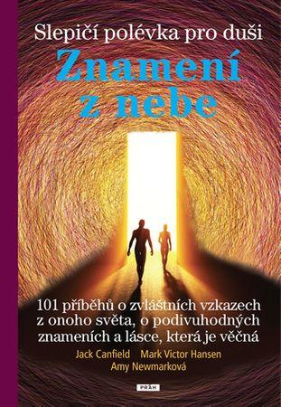 Canfield Jack, Hansen Mark Victor,: Slepičí polévka pro duši - Znamení z nebe