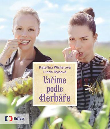 Winterová Kateřina, Rybová Linda,: Vaříme podle Herbáře - 200 receptů a rad pro zdraví a inspiraci