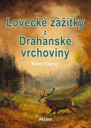 Vágner Karel: Lovecké zážitky z Drahanské vrchoviny