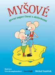 Vaněček Michal: Myšové - první super čtení s aktivitami