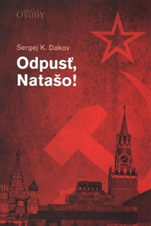 Dakov Sergej K.: Odpusť, Natašo!