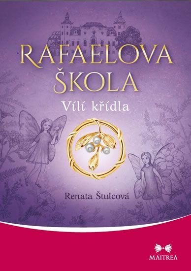Štulcová Renata: Rafaelova škola - Vílí křídla