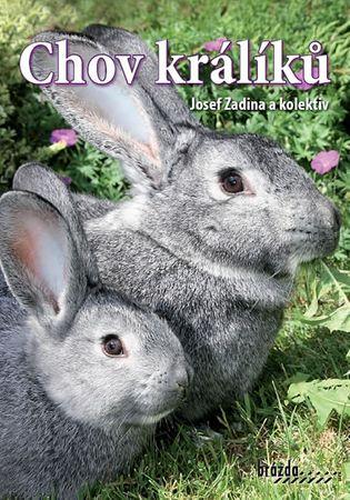 Zadina a kolektiv Josef: Chov králíků - 3. vydání