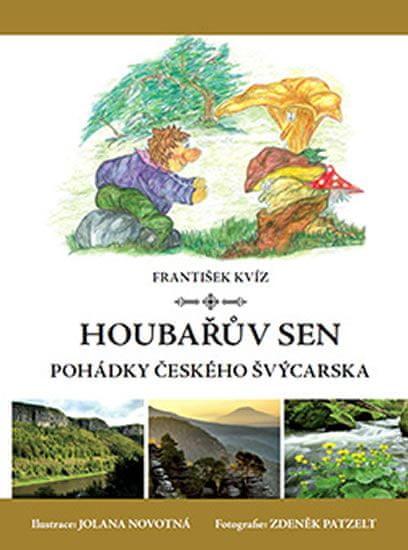 Kvíz František: Houbařův sen - Pohádky Českého Švýcarska