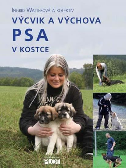 Walterová Ingrid: Výcvik a výchova PSA v kostce