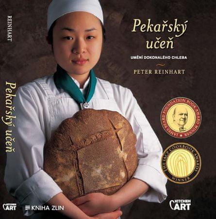 Reinhart Peter: Pekařský učeň - Umění dokonalého chleba