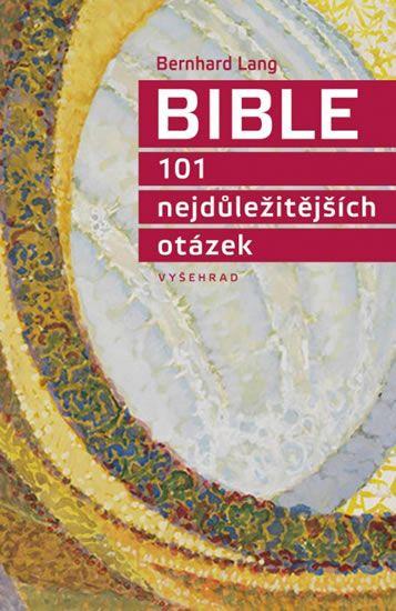 Lang Bernhard: Bible, 101 nejdůležitějších otázek
