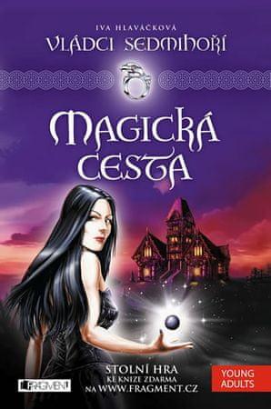 Hlaváčková Iva, Hlaváček JIří: Vládci Sedmihoří 2 - Magická cesta
