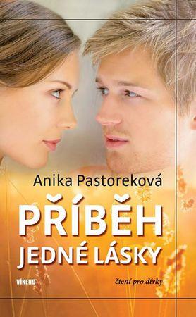 Pastoreková Anika: Příběh jedné lásky