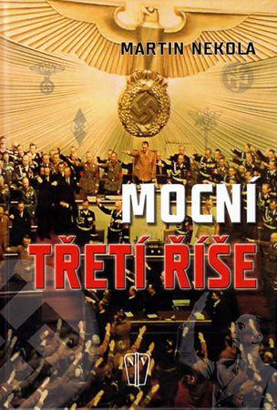 Nekola Martin: Mocní Třetí říše