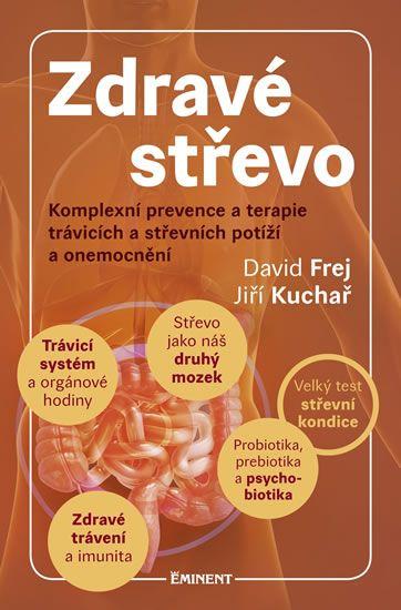 Frej David, Kuchař Jiří,: Zdravé střevo - Komplexní prevence a terapie trávicích a střevních potíží
