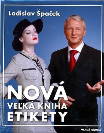 Špaček Ladislav: Nová velká kniha etikety - slovenská verze