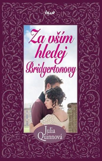 Quinnová Julia: Za vším hledej Bridgertonovy