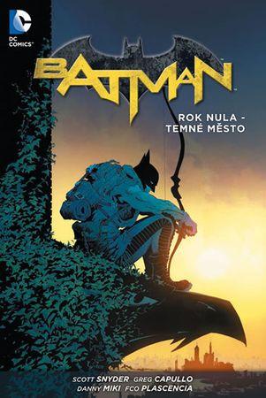Snyder Scott, Capullo Greg: Batman - Rok nula – Temné město