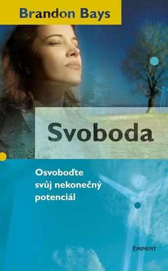 Bays Brandon: Svoboda