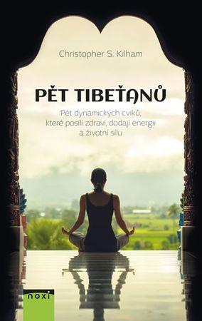 Kilham Christopher S.: Pět Tibeťanů - Pět dynamických cviků, které posílí zdraví, dodají energii a ž
