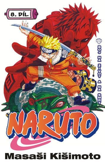 Kišimoto Masaši: Naruto 8 - Boj na život a na smrt