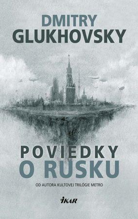 Glukhovsky Dmitry: Poviedky o Rusku