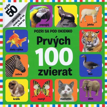 autor neuvedený: Pozri sa pod okienko - Prvých 100 zvierat
