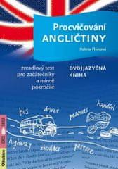 Flámová Helena: Procvičování angličtiny - Dvojjazyčná kniha / Zrcadlový text pro začátečníky a mírně