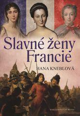 Kneblová Hana: Slavné ženy Francie