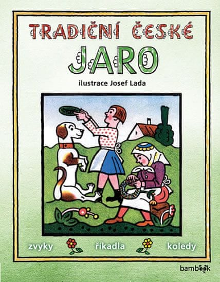 Lada Josef: Tradiční české JARO - zvyky, říkadla, koledy