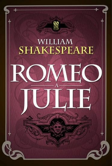 Shakespeare William: Romeo a Julie