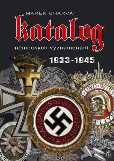 Charvát Marek: Katalog německých vyznamenání 1933-1945
