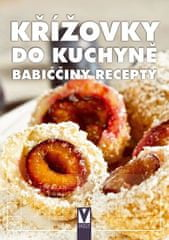 kolektiv autorů: Křížovky do kuchyně - Babiččiny recepty