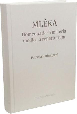 Hatherlyová Patricia: Mléka - Homeopatická materia medica a repertorium