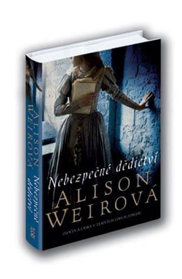 Weirová Alison: Nebezpečné dědictví