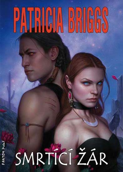 Briggs Patricia: Alfa a Omega 4 - Smrtící žár