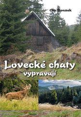 Bouzek Ota: Lovecké chaty vypravují