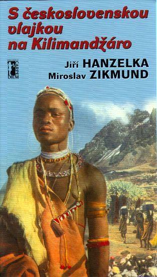 Hanzelka Jiří, Zikmund Miroslav: S československou vlajkou na Kilimandžáro