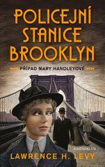 Levy Lawrence H.: Policejní stanice Brooklyn - Případ Mary Handleyové