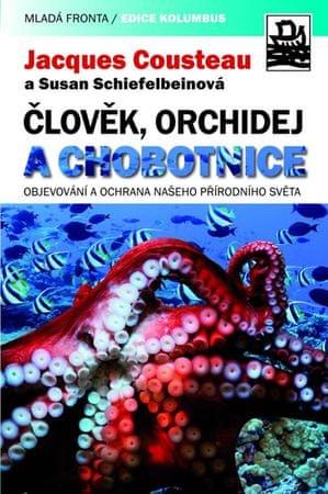 Cousteau Jacques: Člověk, orchidej a chobotnice