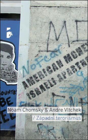 Chomsky Noam, Vltchek Andre: Západní terorismus - Od Hirošimy k dronové válce