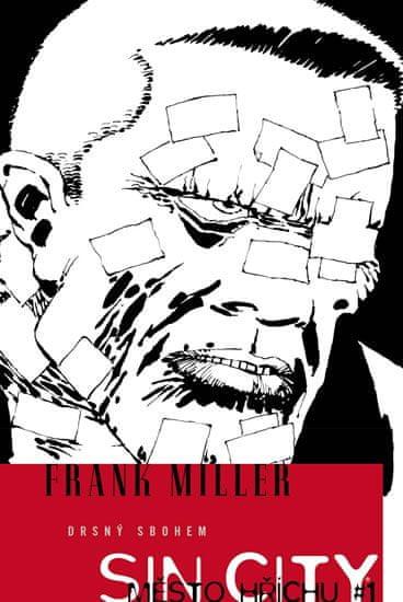 Miller Frank: Sin City 1 - Drsný sbohem